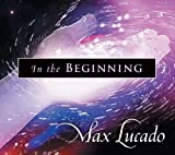In the Beginning, Max Lucado, 158134760X
