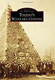 Toledo's Woodlawn Cemetery, Rebecca Deck Visser and Renee Ciminillo Jayne, 146711295X