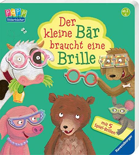 Der kleine Bär braucht eine Brille: mit 5 Spiel-Brillen (Kleine Kinder Brille)