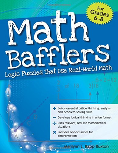 Math Bafflers, Book 2: Logic Puzzles That Use Real-World Math, Grades 6-8 ()