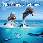 Tiburones y delfines: Un libro de comparación y contraste [Sharks and Dolphins: A Book of Comparing and Contrasting] Audiobook by Kevin Kurtz Narrated by Rosalyna Toth