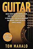 Guitar:Guitar Music Book For Beginners, Guide How To Play Guitar Within 24 Hours (Guitar lessons, Guitar Book for Beginners, Fretboard, Notes, Chords,)