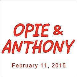 Opie & Anthony, Dave Attell, Stuttering John Melendez, Eugene Levy, and Daniel Levy, February 11, 2015