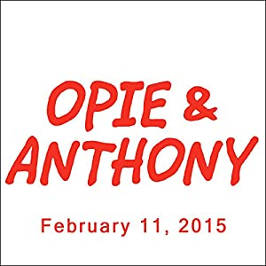 Opie & Anthony, Dave Attell, Stuttering John Melendez, Eugene Levy, and Daniel Levy, February 11, 2015 Radio/TV Program