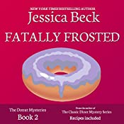 Fatally Frosted: Donut Shop Mysteries, Book 2 | Jessica Beck