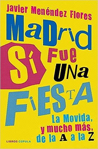 Madrid sí fue una fiesta de Javier Menéndez Flores