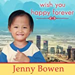 Wish You Happy Forever: What China's Orphans Taught Me About Moving Mountains | Jenny Bowen