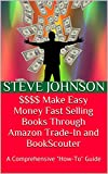 $ $ $ $  Make Easy Money Fast Selling Books Through Amazon Trade-In and BookScouter: A Comprehensive