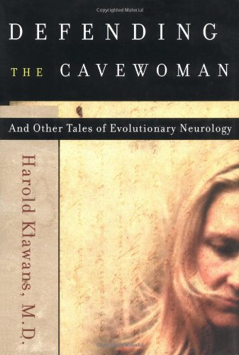 Defending the Cavewoman: And Other Tales of Evolutionary Neurology