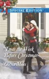 'Twas the Week Before Christmas (Harlequin Special Edition Book 2304)