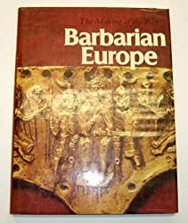 Barbarian Europe (The Making of the past)