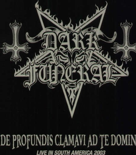 De Profundis Clamavi Ad Te Domine: Live in South America 2003 [Vinyl] by Dark Funeral