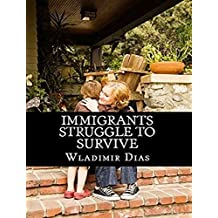 IMMIGRANTS STRUGGLE TO SURVIVE