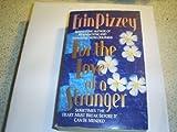 For the Love of a Stranger, Erin Pizzey, 0061007463