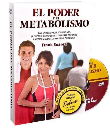 El Poder del Metabolismo- Edicion Deluxe Con DVD (Spanish Edition)- Sobre 500,000 Ejemplares Vendidos- Mas Que Una Dieta Es Un Estilo De Vida by Frank Suarez (2012) Paperback