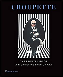 Choupette  The Private Life of a High-Flying Cat  Patrick Mauries ... ab134b28d105