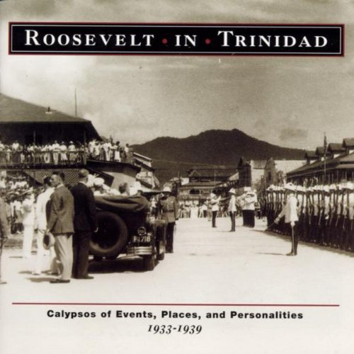Roosevelt in Trinidad by Rounder Select
