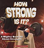 How Strong Is It?, Ben Hillman, 0439918669