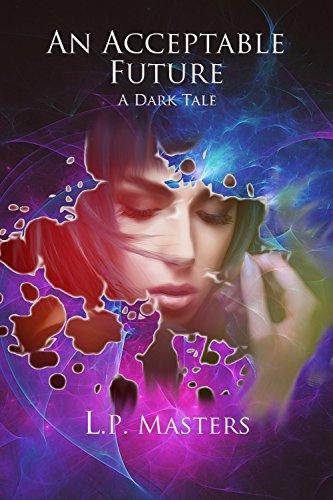 An Acceptable Future: A Dark Tale (Dark Tales)