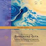 The Essence of the Bhagavad Gita: Explained by