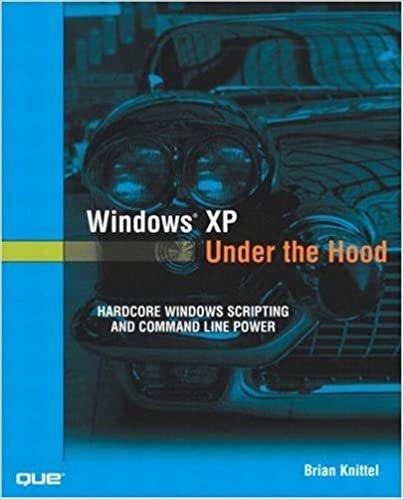 _FB2_ Windows XP Under The Hood: Hardcore Windows Scripting And Command Line Power. Children vision title given There month