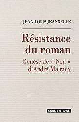 Résistance du roman : Genèse de Non d'André Malraux
