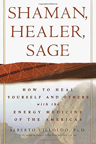 Spirit Healer (Shaman, Healer, Sage: How to Heal Yourself and Others with the Energy Medicine of the Americas)