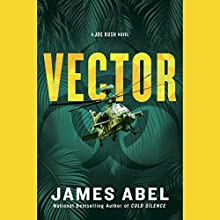 Vector: A Joe Rush Novel, Book 4 Audiobook by James Abel Narrated by Ray Porter