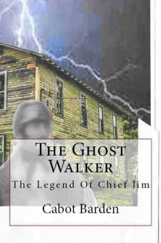 The Ghost Walker: Legend Of Chief Jim (The Selocta Stories) (Volume 2)