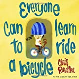 Everyone Can Learn to Ride a Bicycle, Chris Raschka, 0375870075