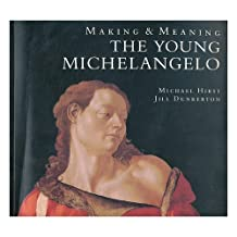 Making and Meaning: Young Michelangelo - The Artist in Rome, 1496-1501