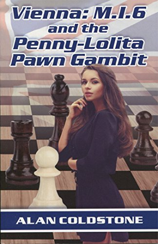 vienna-mi6-and-the-penny-lolita-pawn-gambit