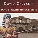 Davy Crockett: My Own Story Audiobook by David Crockett Narrated by Jonathan Reese