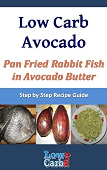 Low carb recipe for pan fried rabbit fish in avocado for Carbs in fried fish