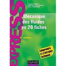Mécanique des fluides en 20 fiches - 2e éd. (Express) (French Edition)