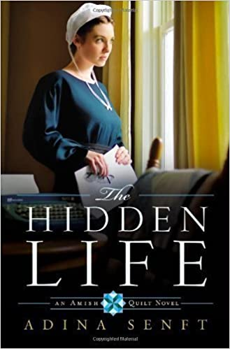 The Hidden Life (Amish Quilt, Book 2) by Senft, Adina (2012)