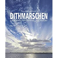 Dithmarschen: Land zwischen Himmel und Wasser