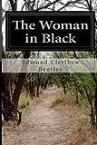 The Woman in Black, Edmund Clerihew Bentley, 1499573936