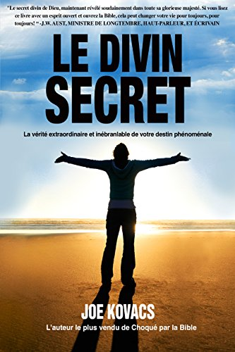 Amazon Com Le Divin Secret La Verite Extraordinaire Et