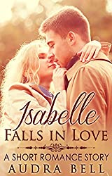 Isabelle Falls in Love: A Short Romance Story (The Love Series Book 9)