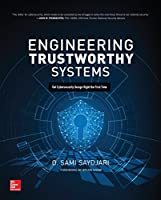 Engineering Trustworthy Systems: Get Cybersecurity Design Right the First Time Front Cover