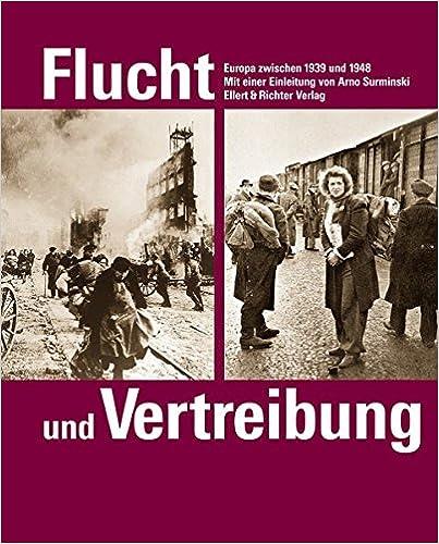 Flucht und Vertreibung: Europa zwischen 1939 und 1948