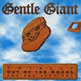 Totally Out of the Woods by Gentle Giant (2000-03-07)