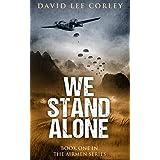 We Stand Alone: An Epic War Novel (The Airmen Series Book 1)