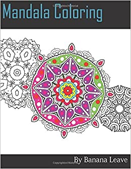 Amazon Mandala Coloring Book 25 Designs And Stress Relieving Patterns For Adult Relaxation Meditation Mindfulness Inspire Creativity Reduce