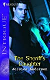 The Sheriff's Daughter, Jessica S. Andersen, 0373228503
