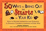 50 Ways to Bring Out the Smarts in Your Kid