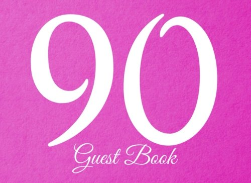 Download 90th Guest Book: 104 Pages - Paperback - 8.25 x 6 Inches (Party Guest Book) (Volume 27) pdf epub