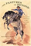 The Pastures of Beyond, Dayton O. Hyde, 1559707607
