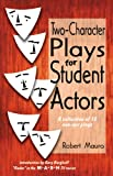 Two-Character Plays for Student Actors, Robert Mauro, 0916260534